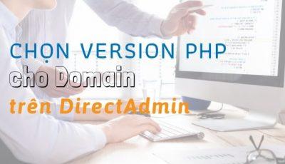 Hướng dẫn chọn version PHP cho domain trên DirectAdmin