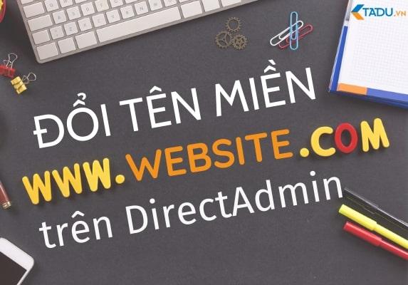 Đổi tên miền Website trên Direct Admin