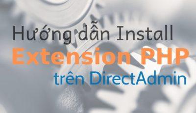 Hướng dẫn Install Extension PHP trên DirectAdmin